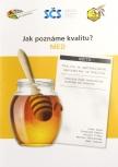 Jak poznáte kvalitu medu?