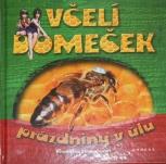 Včelí domeček - prázdniny v úlu